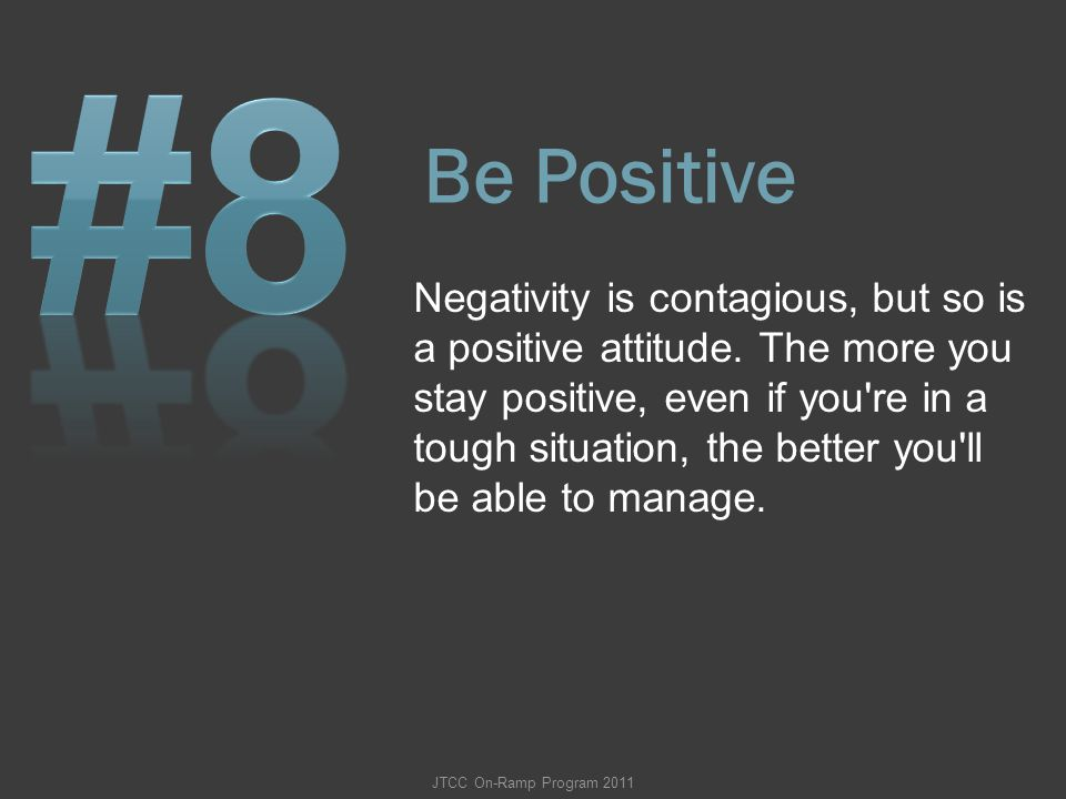 #8 Be Positive.