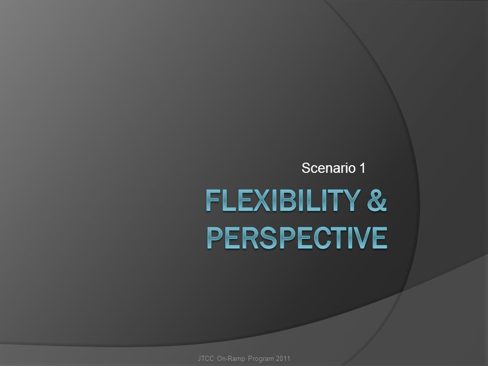 Flexibility & Perspective