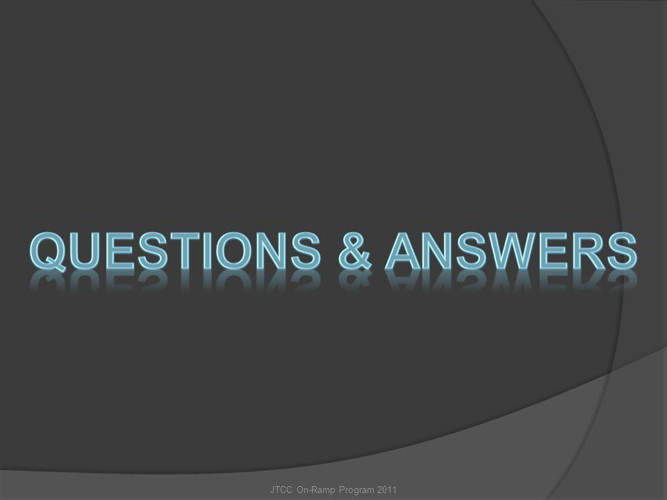 Questions & Answers JTCC On-Ramp Program 2011