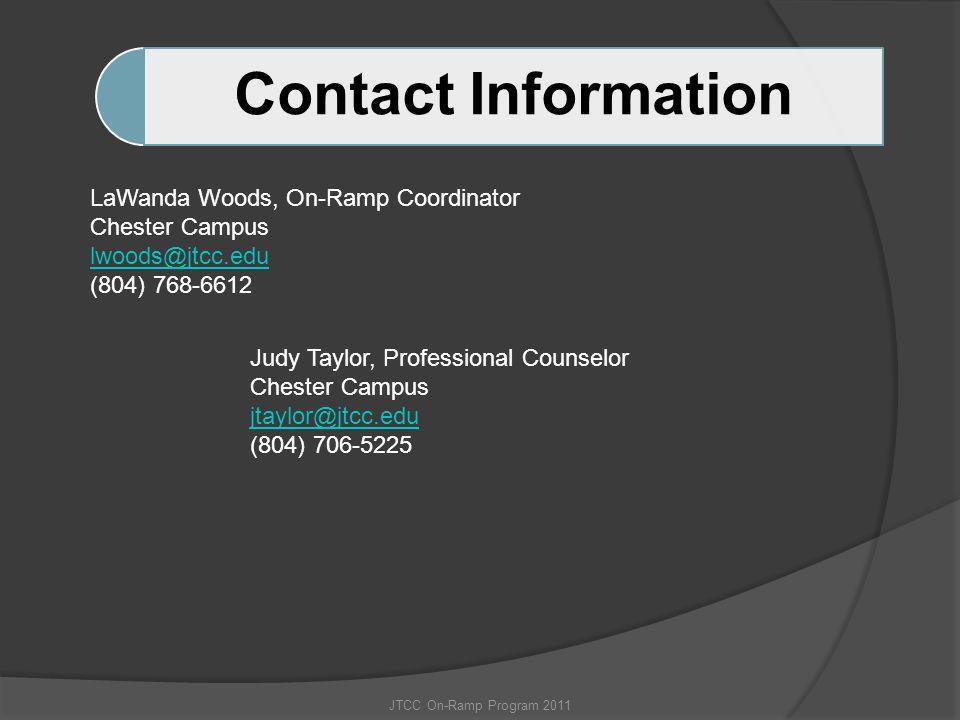 Contact Information LaWanda Woods, On-Ramp Coordinator. Chester Campus. lwoods@jtcc.edu. (804) 768-6612.