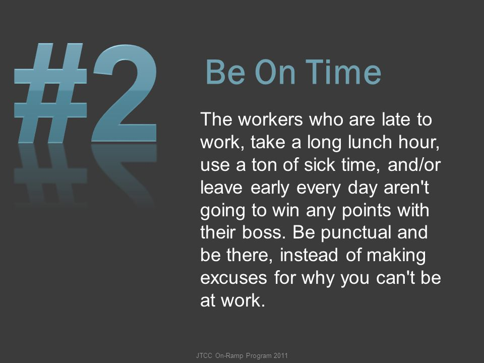 #2 Be On Time.