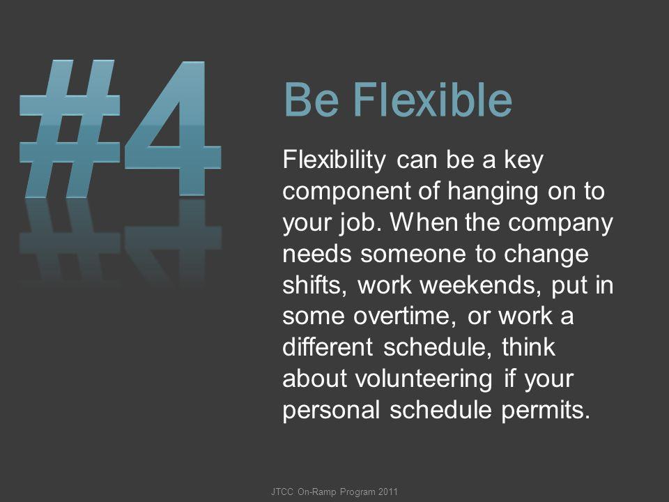 #4 Be Flexible.