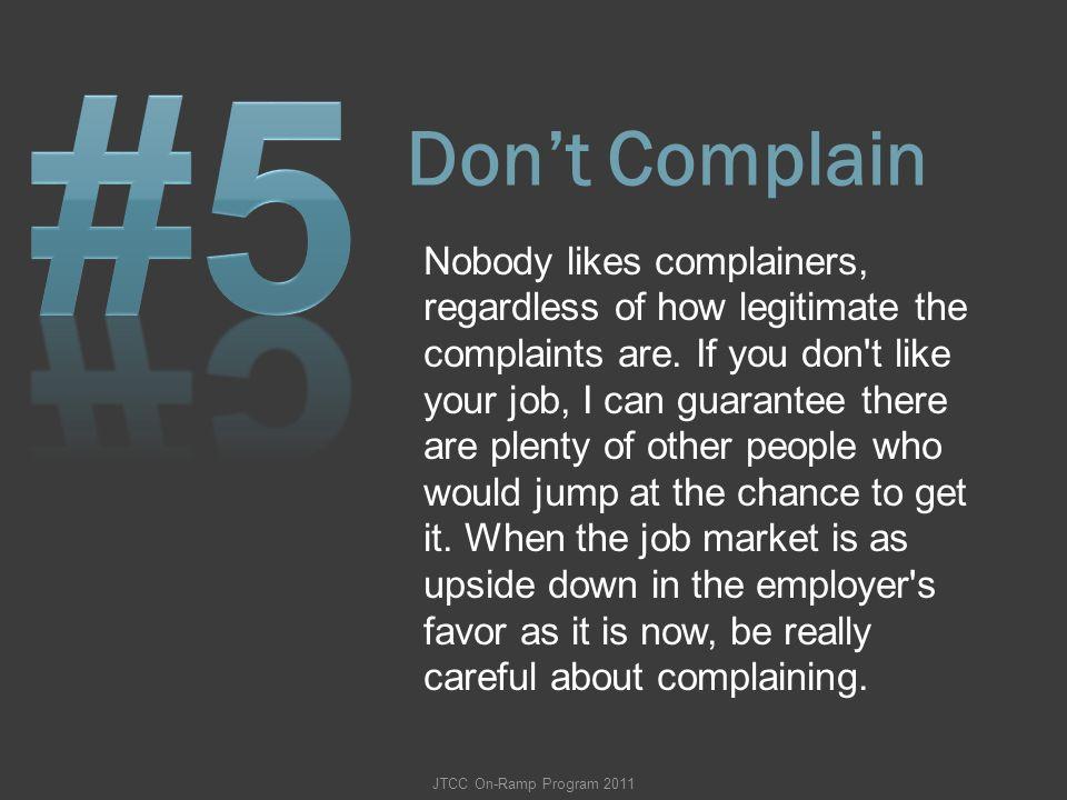 #5 Don't Complain.