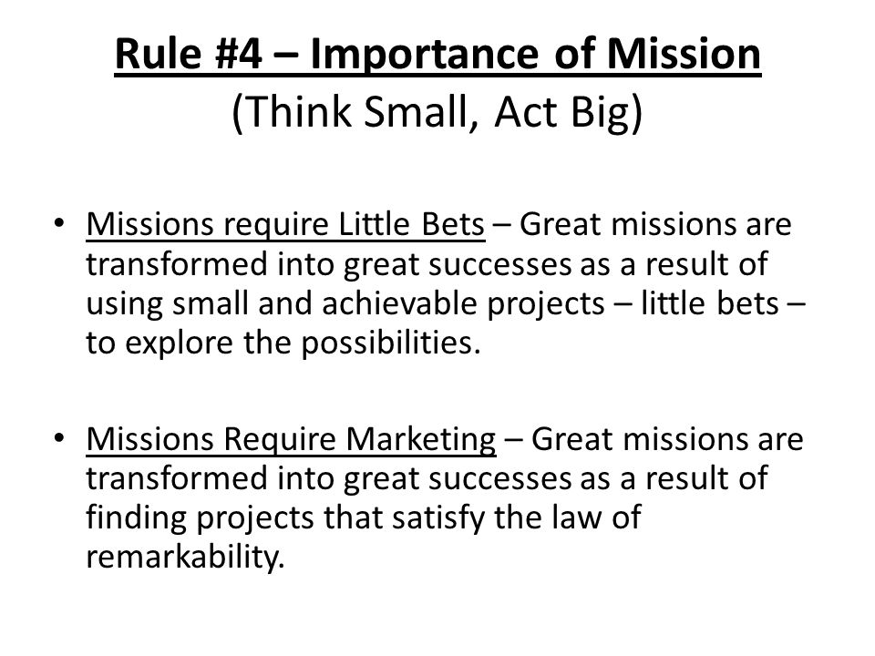 Rule #4 – Importance of Mission (Think Small, Act Big)
