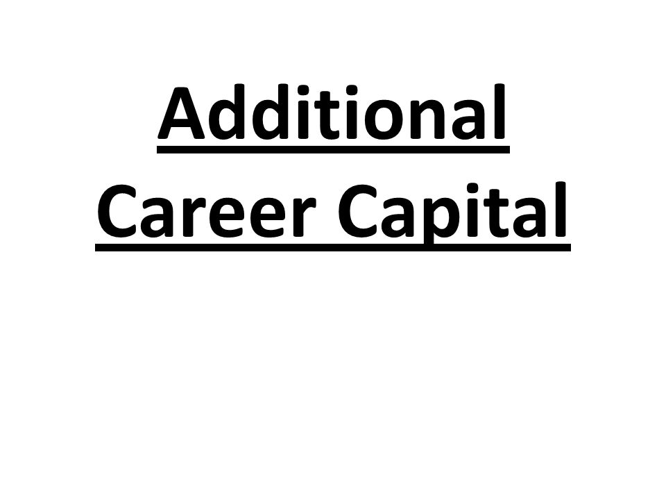 Additional Career Capital