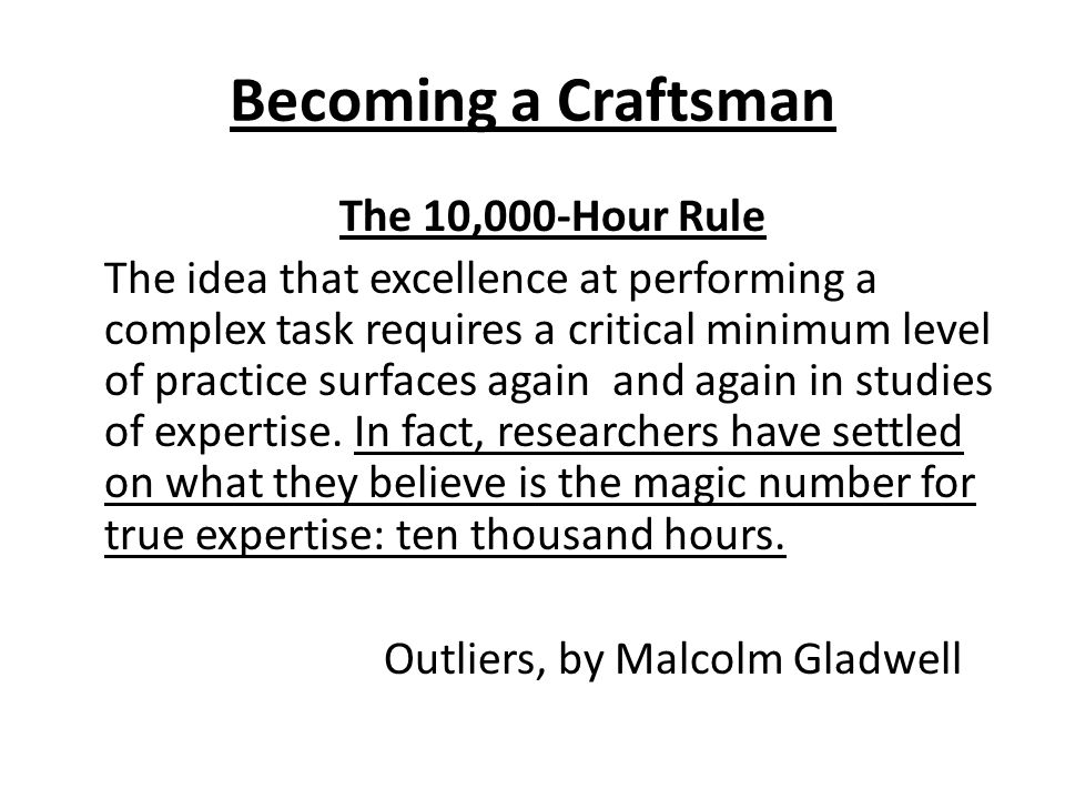 Becoming a Craftsman The 10,000-Hour Rule