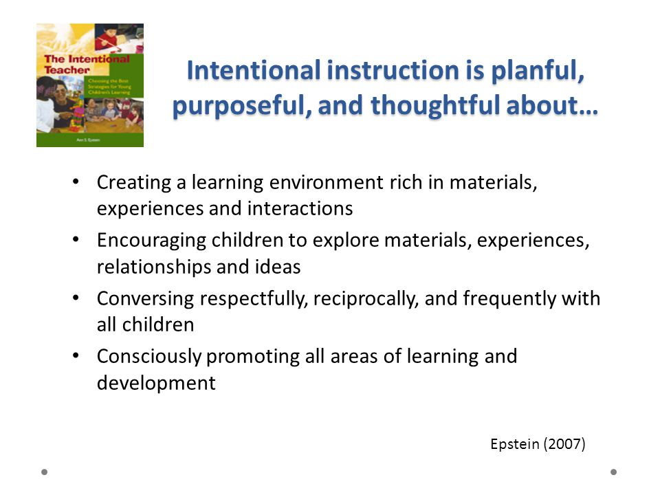 Intentional instruction is planful, purposeful, and thoughtful about…