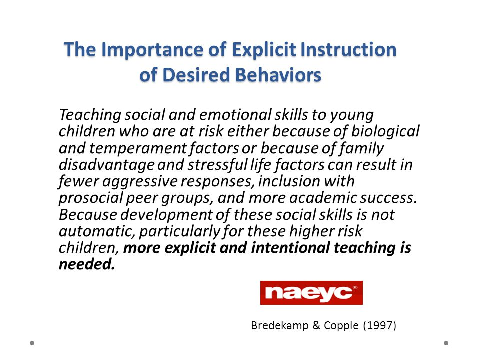 The Importance of Explicit Instruction of Desired Behaviors