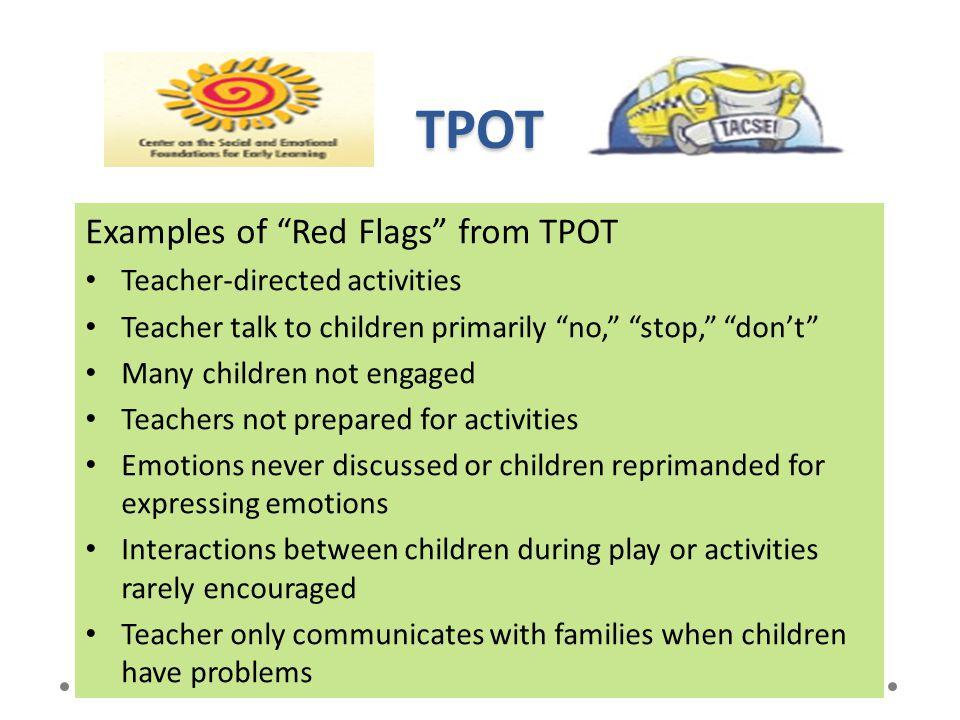 TPOT Examples of Red Flags from TPOT Teacher-directed activities