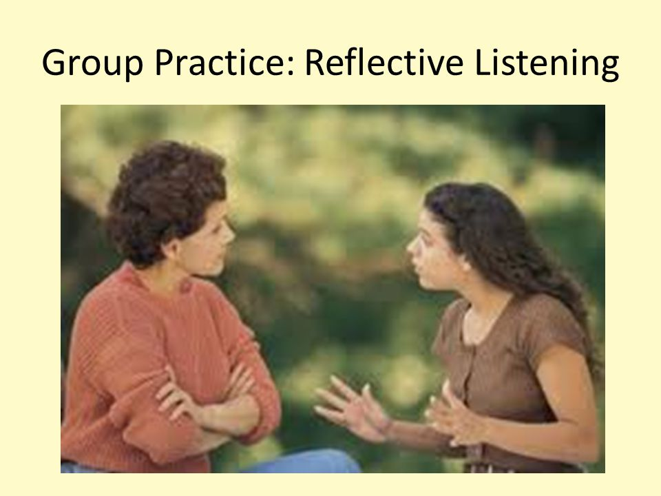 Group Practice: Reflective Listening