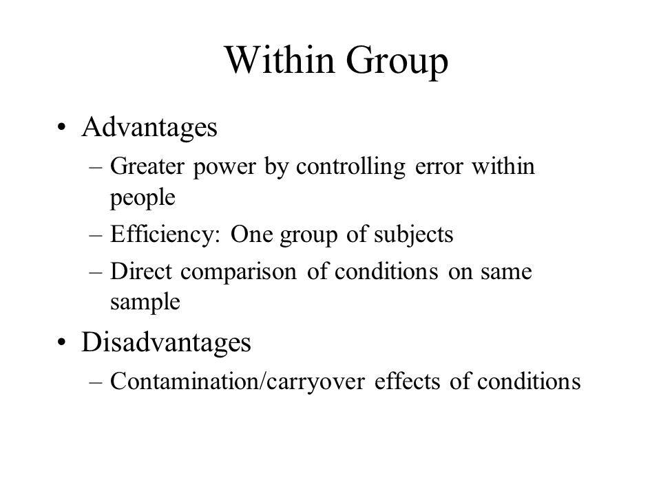 Within Group Advantages Disadvantages