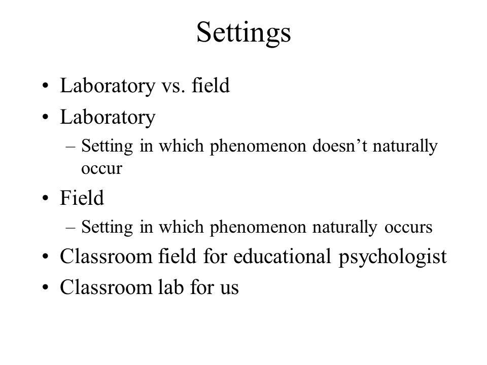 Settings Laboratory vs. field Laboratory Field