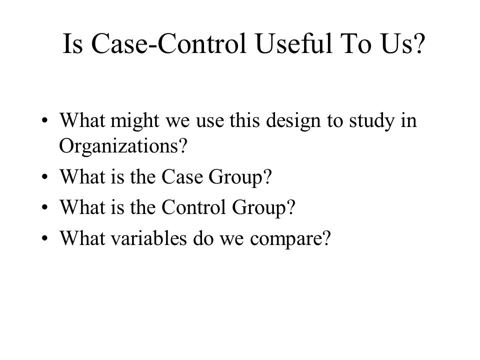 Is Case-Control Useful To Us