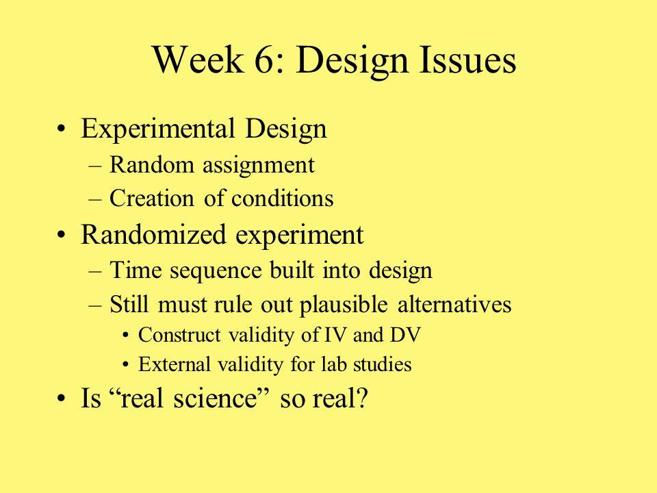 Week 6: Design Issues Experimental Design Randomized experiment