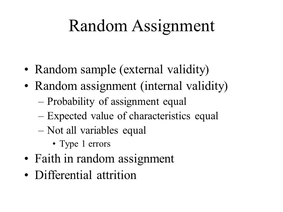 Random Assignment Random sample (external validity)