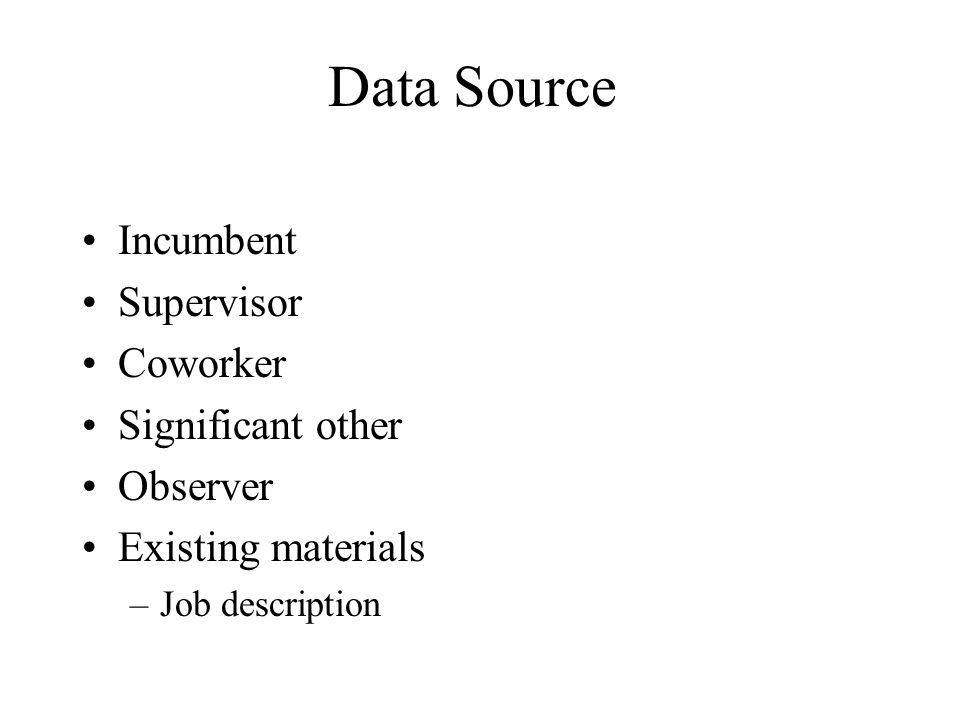 Data Source Incumbent Supervisor Coworker Significant other Observer
