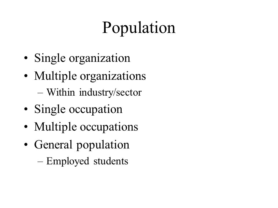 Population Single organization Multiple organizations