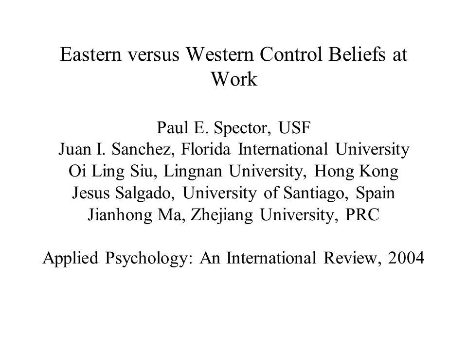 Eastern versus Western Control Beliefs at Work Paul E
