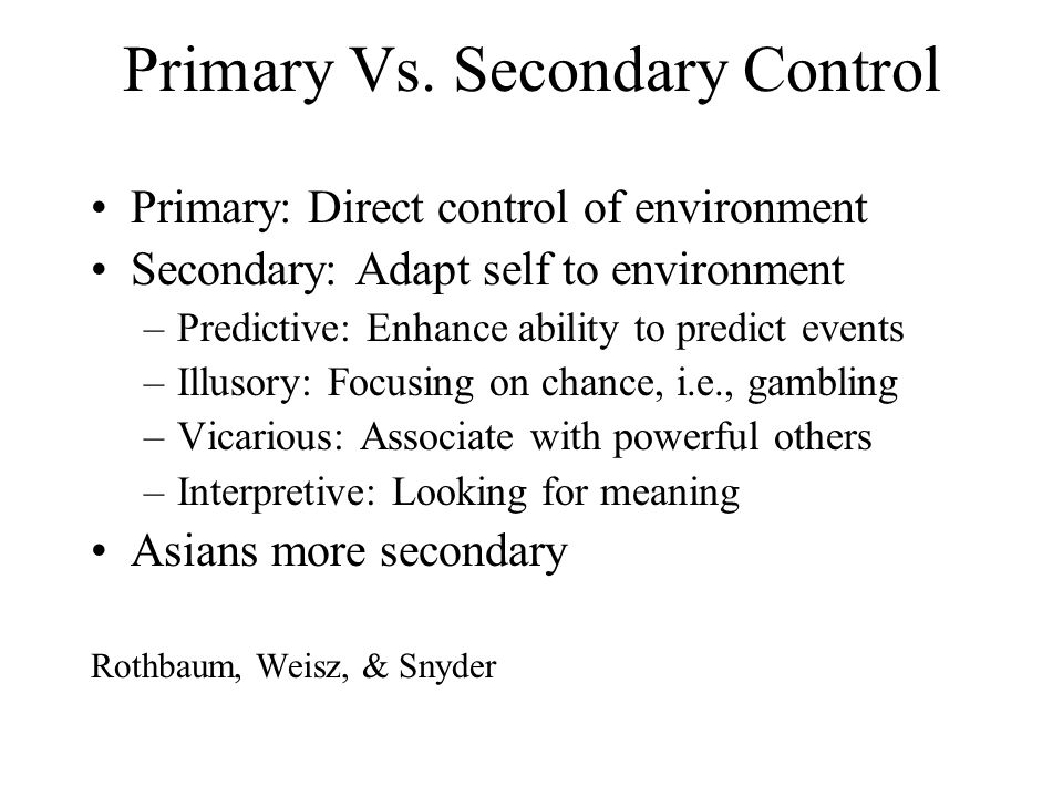 Primary Vs. Secondary Control