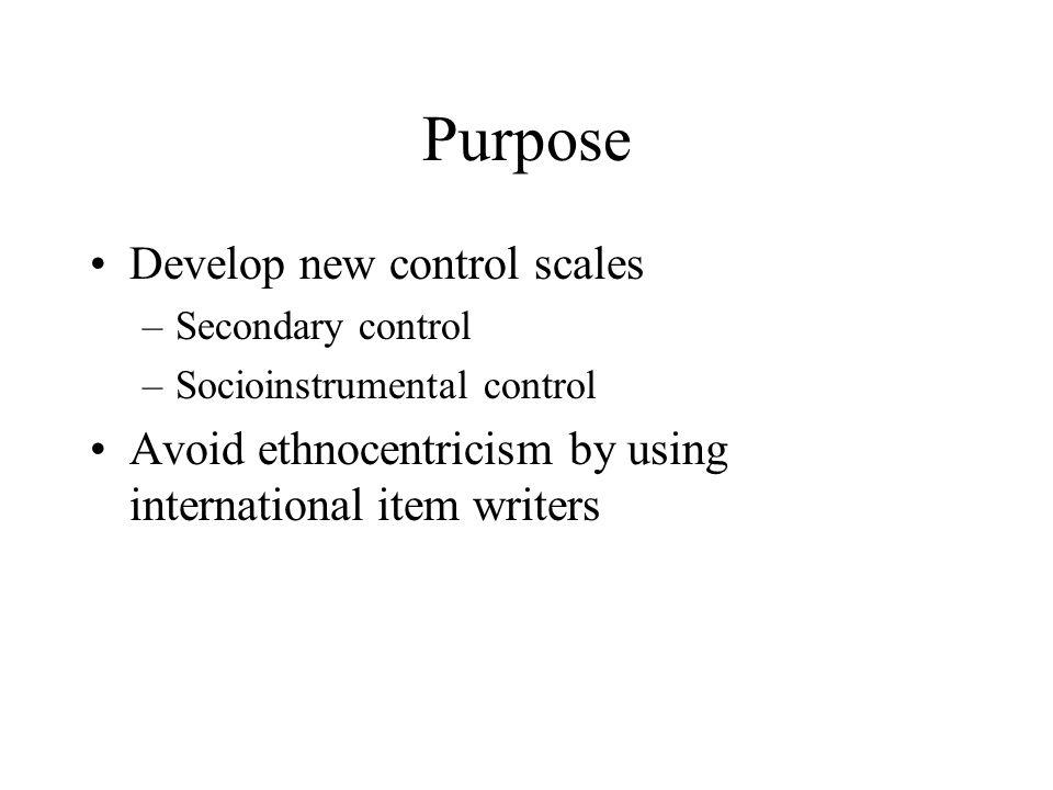Purpose Develop new control scales