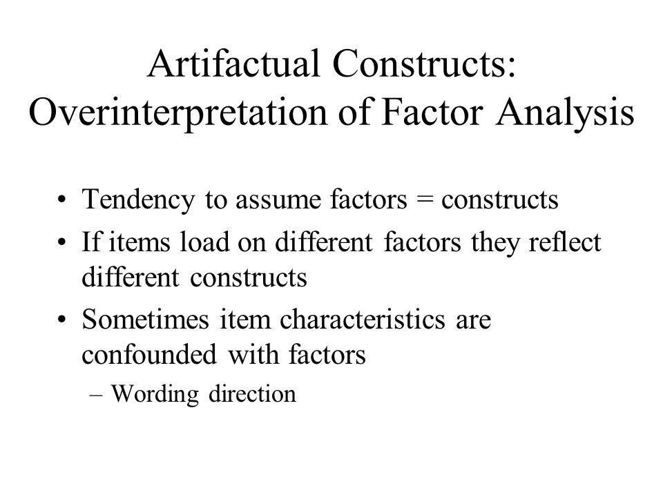 Artifactual Constructs: Overinterpretation of Factor Analysis