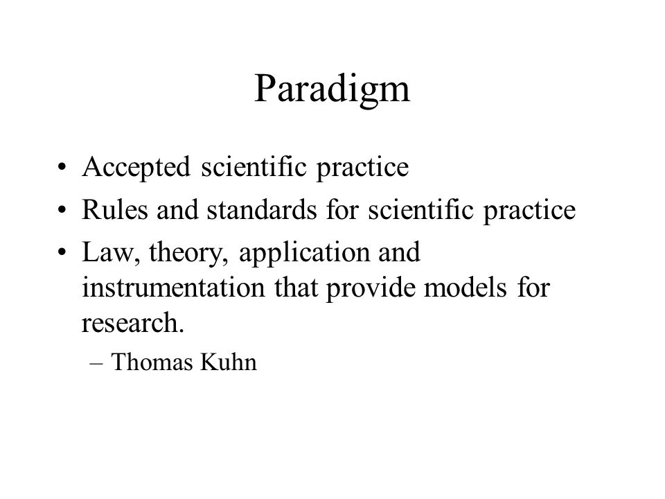 Paradigm Accepted scientific practice