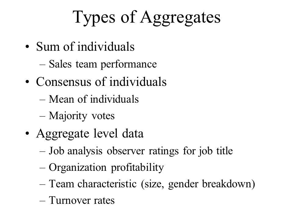 Types of Aggregates Sum of individuals Consensus of individuals