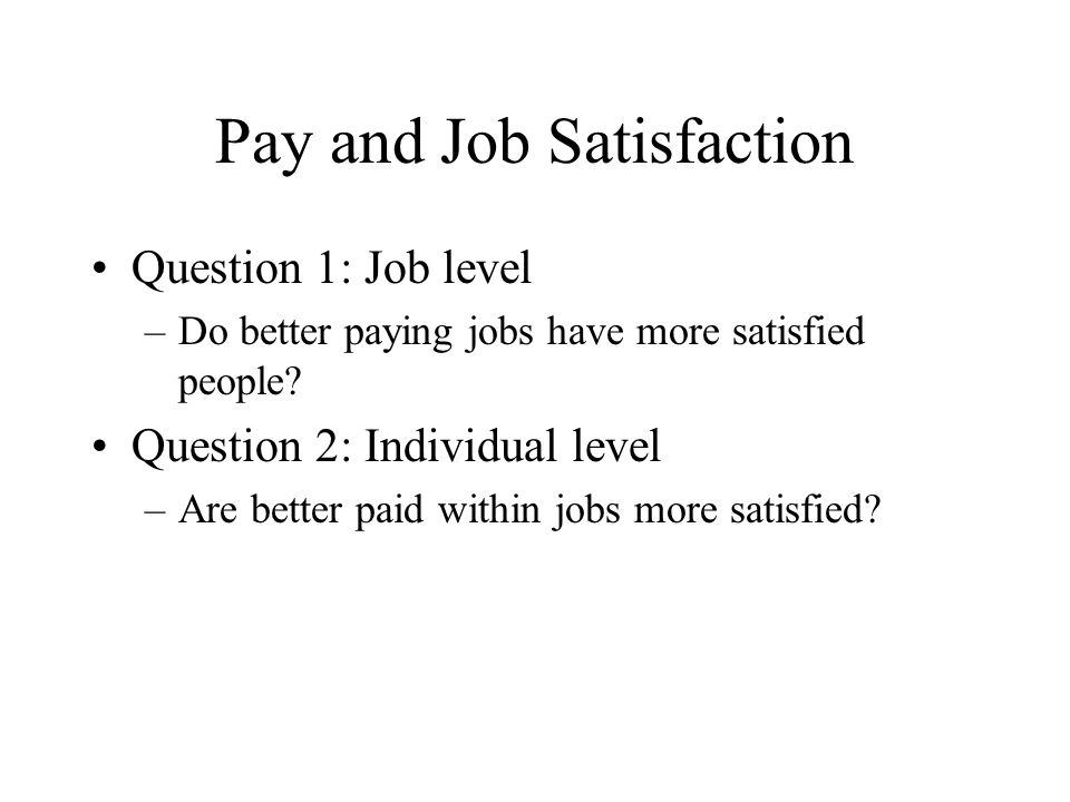 Pay and Job Satisfaction