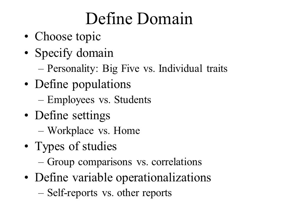 Define Domain Choose topic Specify domain Define populations