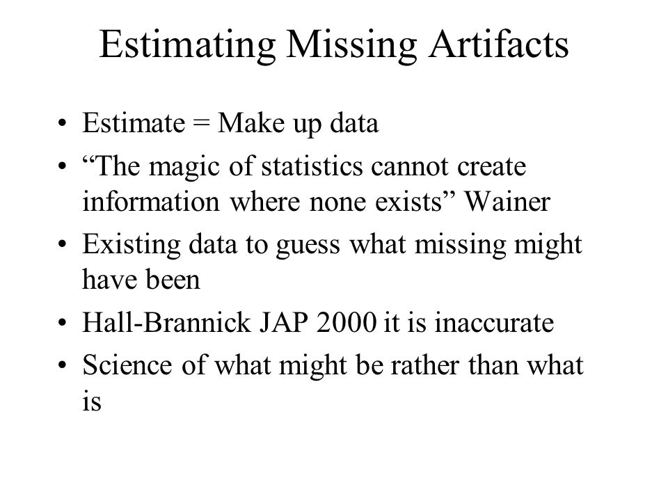 Estimating Missing Artifacts