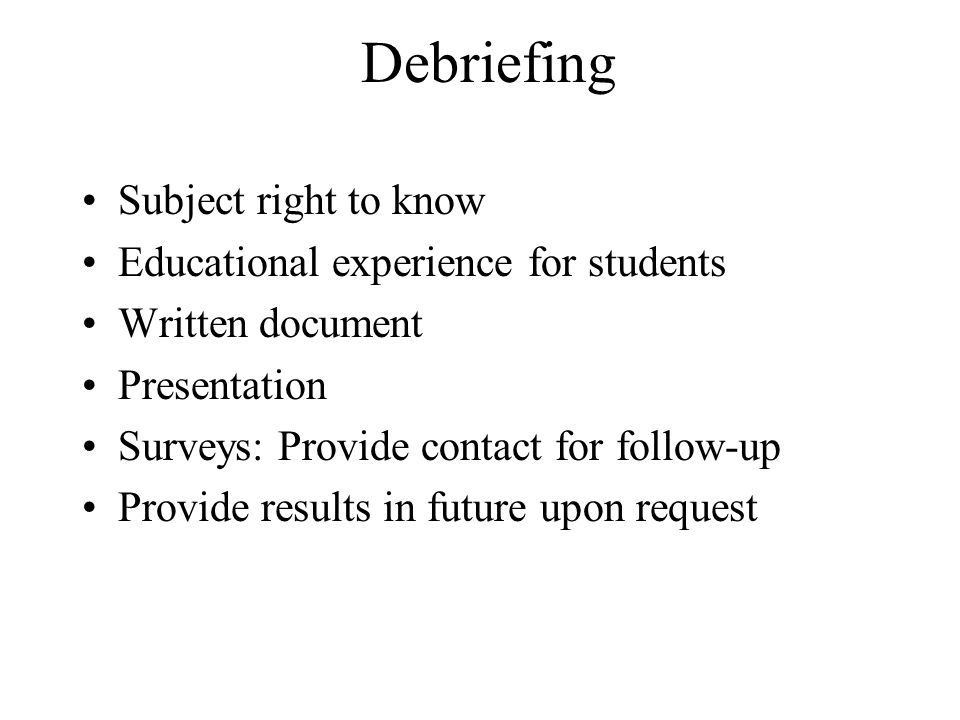 Debriefing Subject right to know Educational experience for students