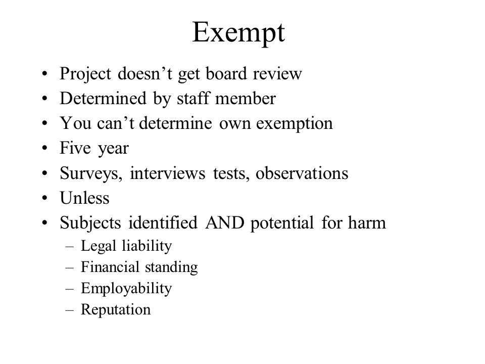 Exempt Project doesn't get board review Determined by staff member