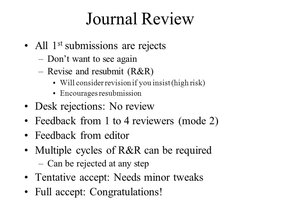 Journal Review All 1st submissions are rejects