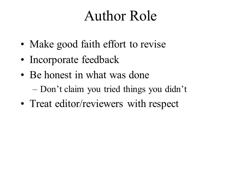Author Role Make good faith effort to revise Incorporate feedback