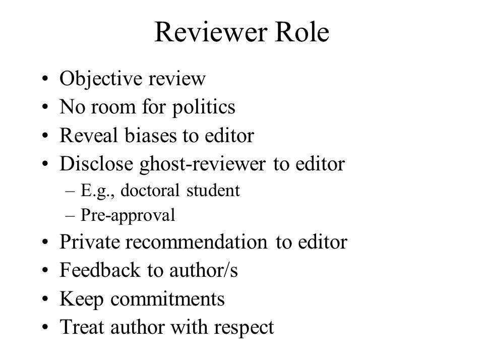 Reviewer Role Objective review No room for politics