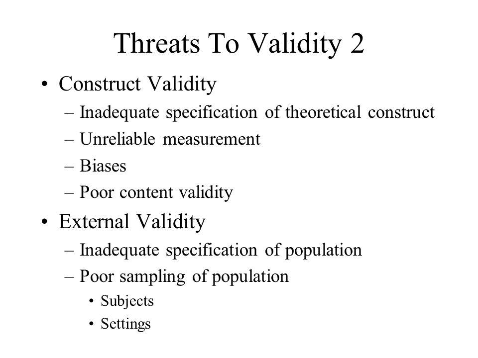 Threats To Validity 2 Construct Validity External Validity