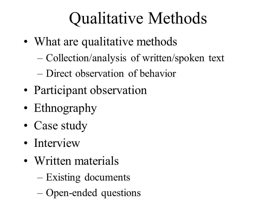 Qualitative Methods What are qualitative methods