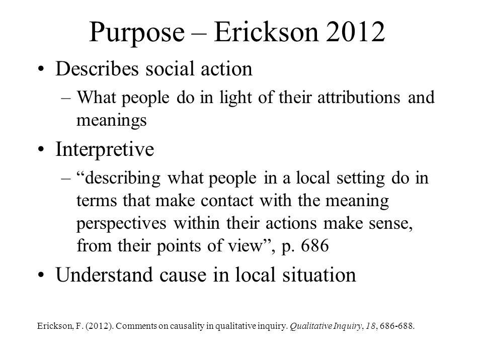 Purpose – Erickson 2012 Describes social action Interpretive