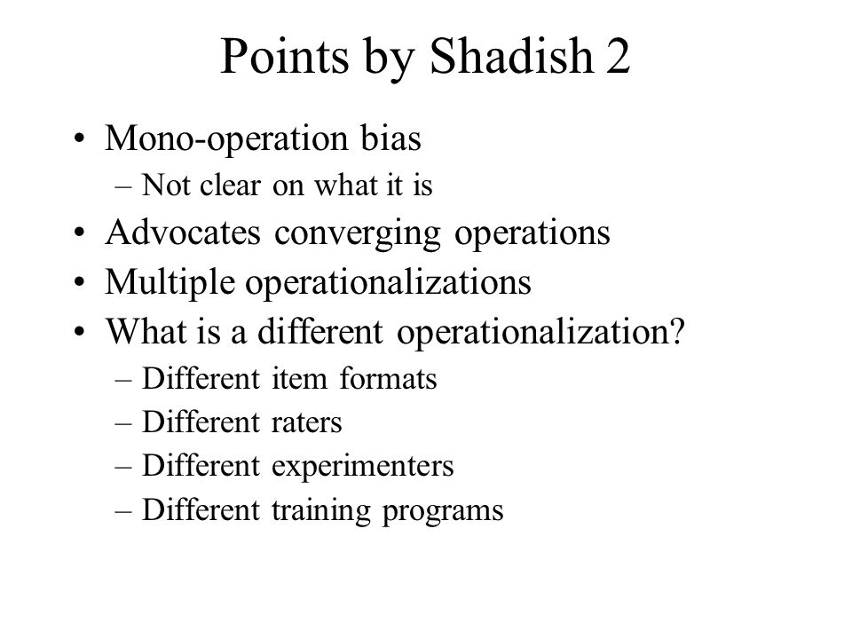 Points by Shadish 2 Mono-operation bias