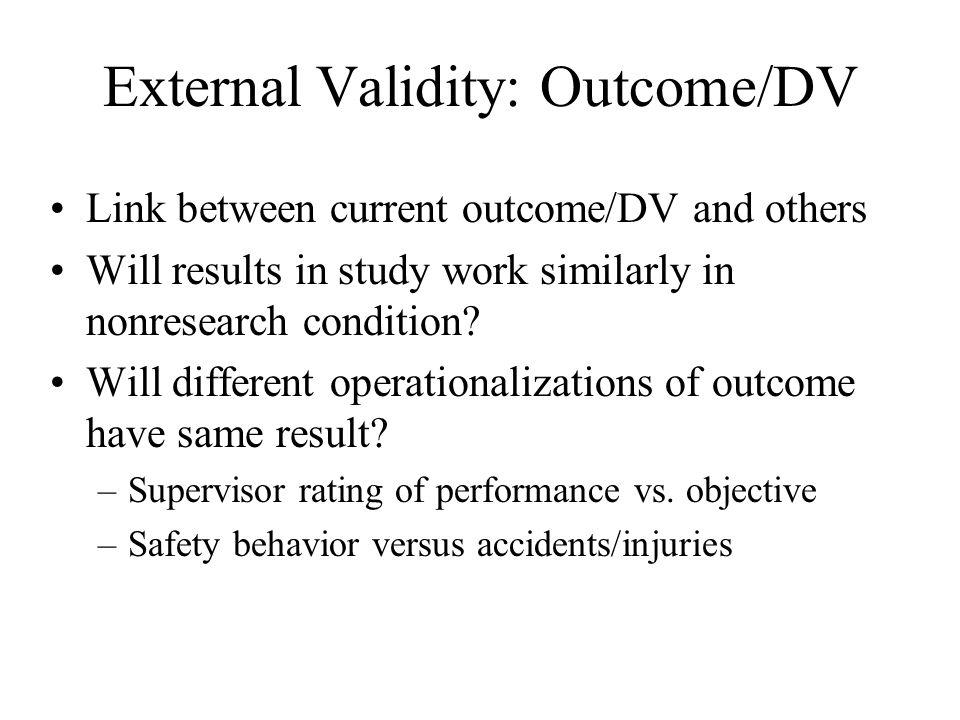 External Validity: Outcome/DV