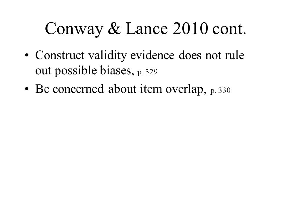 Conway & Lance 2010 cont. Construct validity evidence does not rule out possible biases, p.