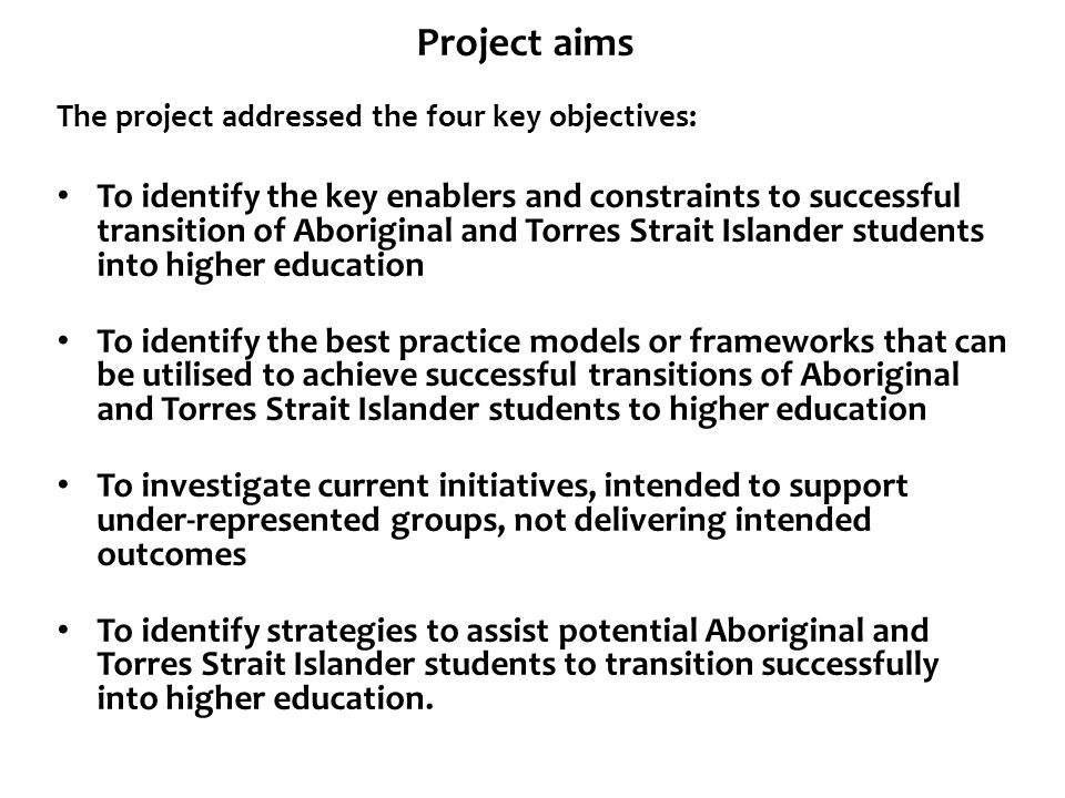Project aims The project addressed the four key objectives:
