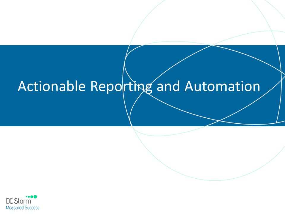 Actionable Reporting and Automation