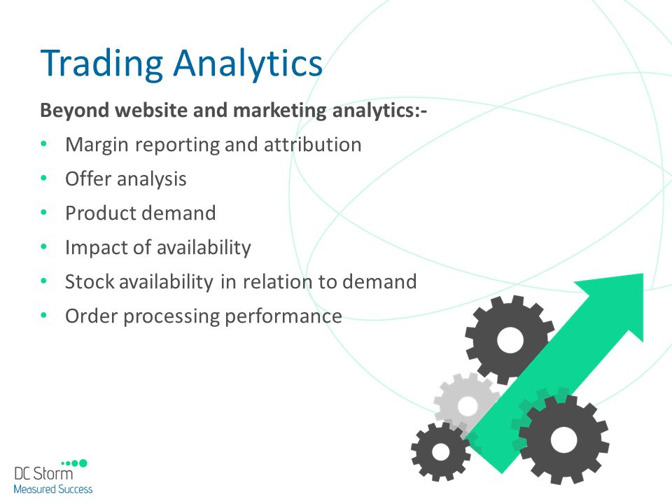 Trading Analytics Beyond website and marketing analytics:-