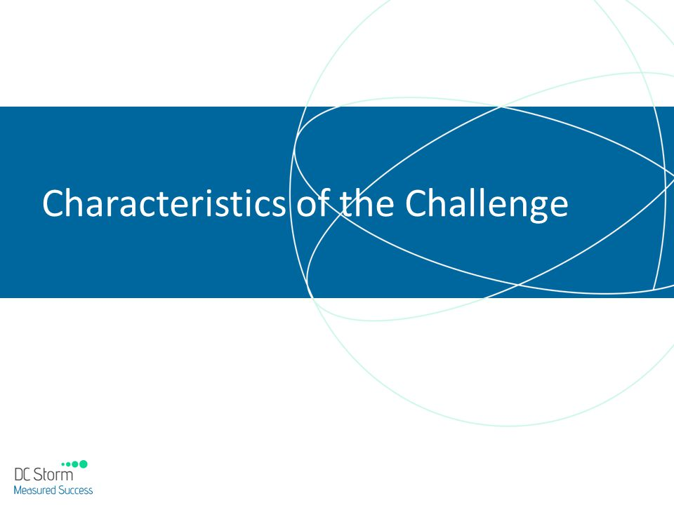 Characteristics of the Challenge