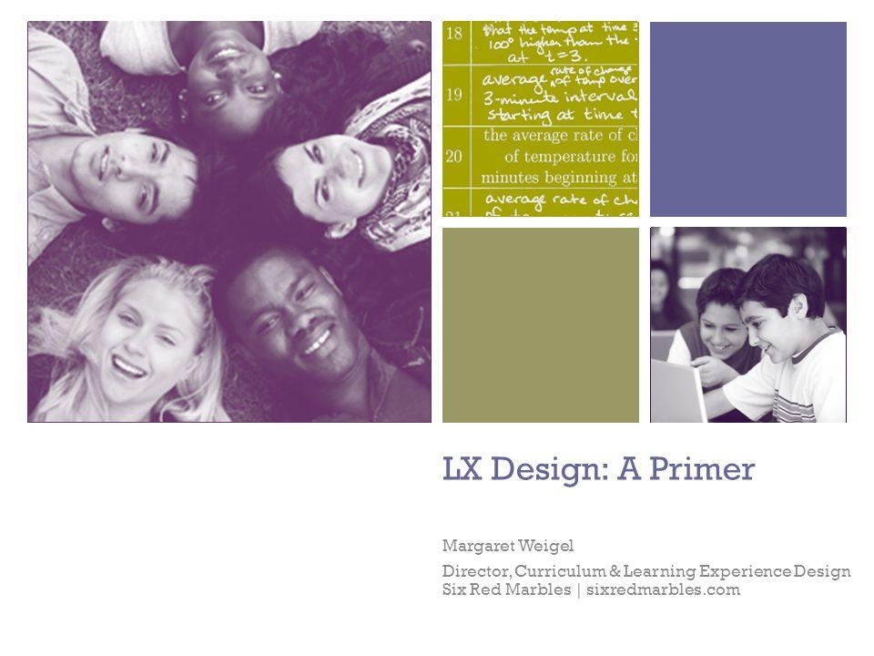 LX Design: A Primer Margaret Weigel