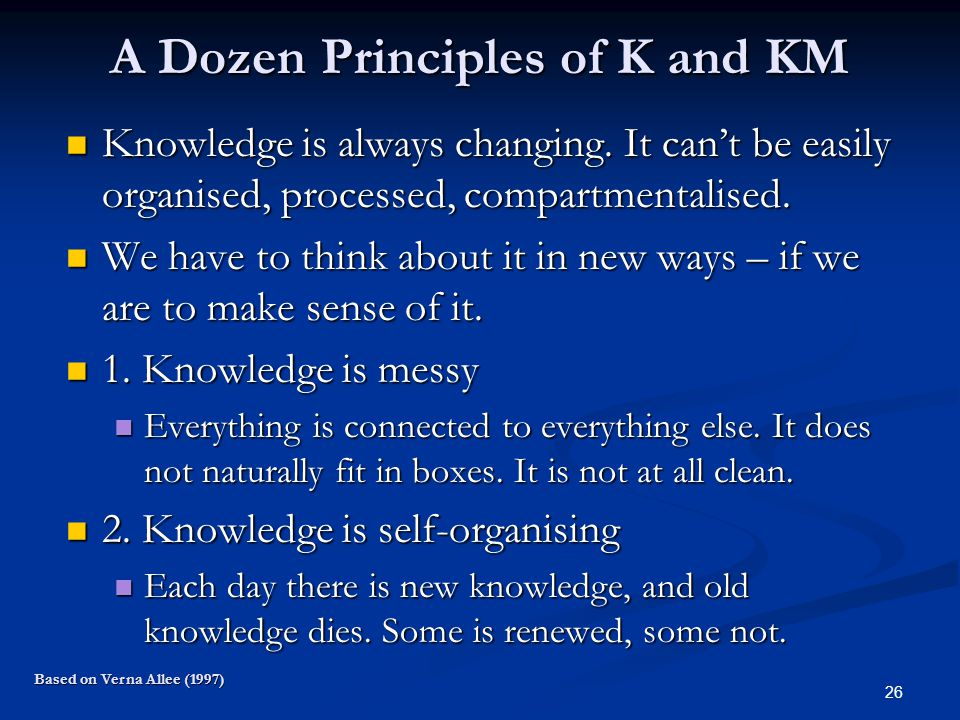 A Dozen Principles of K and KM