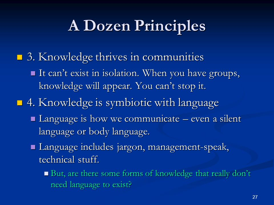 A Dozen Principles 3. Knowledge thrives in communities