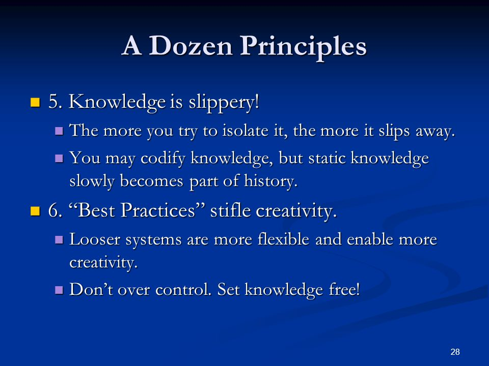 A Dozen Principles 5. Knowledge is slippery!