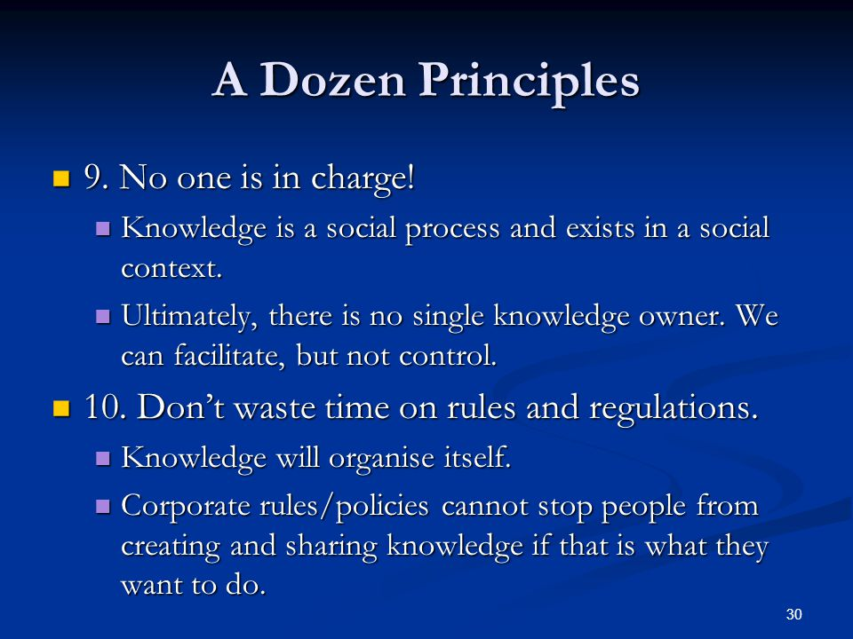 A Dozen Principles 9. No one is in charge!